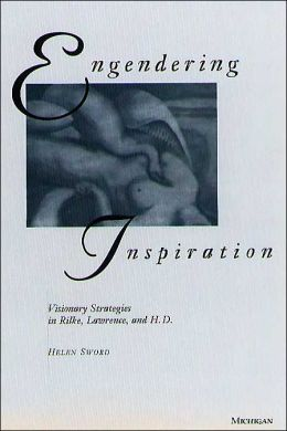Engendering Inspiration: Visionary Strategies in Rilke, Lawrence, and H. D.