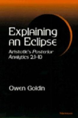 Explaining an Eclipse: Aristotle's Posterior Analytics 2.1-10