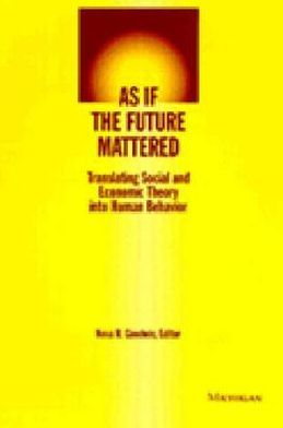 As if the Future Mattered: Translating Social and Economic Theory into Human Behavior