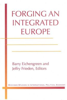 Forging an Integrated Europe