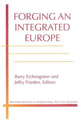 Forging an Integrated Europe