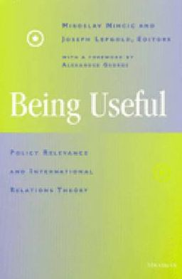 Being Useful: Policy Relevance and International Relations Theory