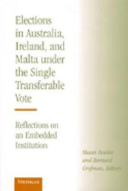 Elections in Australia, Ireland, and Malta under the Single Transferable Vote: Reflections on an Embedded Institution