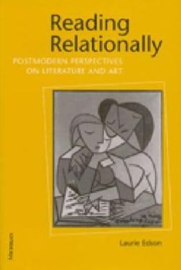 Reading Relationally: Postmodern Perspectives on Literature and Art