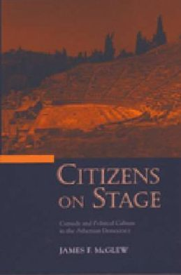 Citizens on Stage: Comedy and Political Culture in the Athenian Democracy