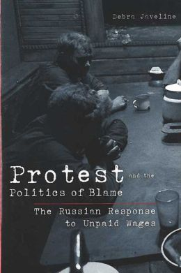 Protest and the Politics of Blame: The Russian Response to Unpaid Wages