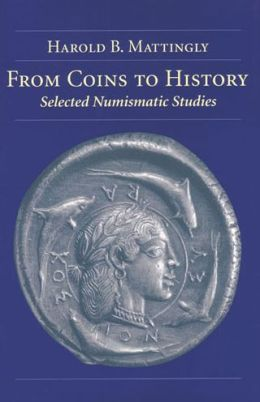 From Coins to History: Selected Numismatic Studies