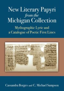 New Literary Papyri from the Michigan Collection: Mythographic Lyric and a Catalogue of Poetic First Lines