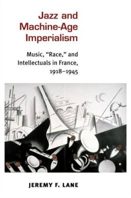 Jazz and Machine-Age Imperialism: Music,