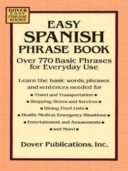 Easy Spanish Phrase Book: Over 77 Basic Phrases for Everyday Use