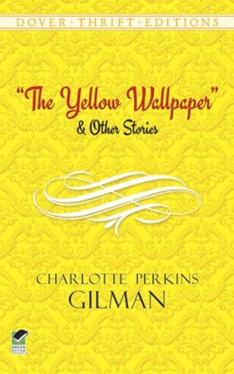 The The Yellow Wallpaper and Other Stories Yellow Wallpaper and Other Stories