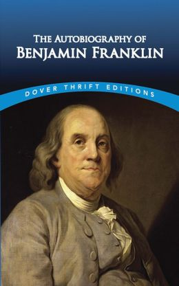 The The Autobiography of Benjamin Franklin Autobiography of Benjamin Franklin