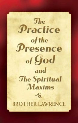 The Practice of the Presence of God and The Spiritual Maxims
