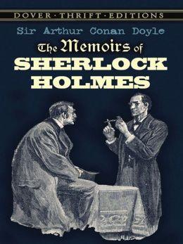 The The Memoirs of Sherlock Holmes Memoirs of Sherlock Holmes