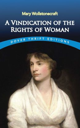 A A Vindication of the Rights of Woman Vindication of the Rights of Woman