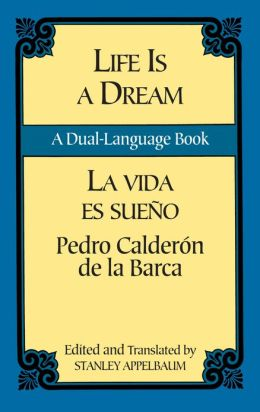 Life Is a Dream/La Vida es Sueño: A Dual-Language Book
