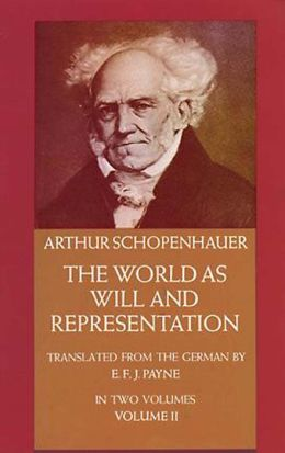 The The World as Will and Representation, Vol. 2 World as Will and Representation, Vol. 2