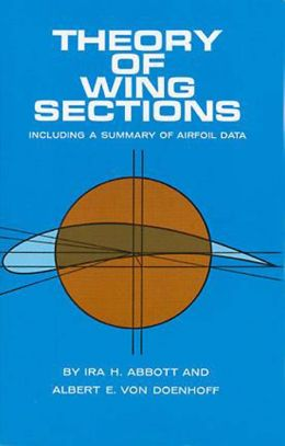 Theory of Wing Sections: Including a Summary of Airfoil Data