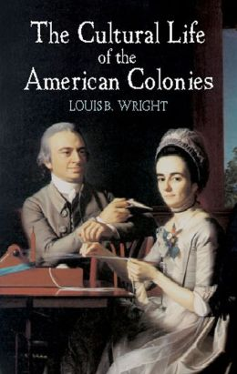 The Cultural Life of the American Colonies