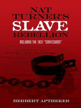 Nat Turner's Slave Rebellion: Including the 1831