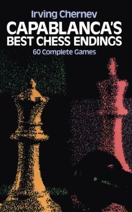 Capablanca's Best Chess Endings