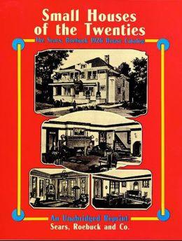Small Houses of the Twenties: The Sears, Roebuck 1926 House Catalog