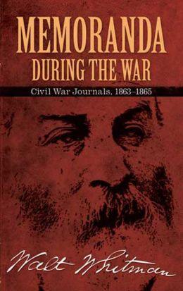 Memoranda During the War: Civil War Journals, 1863-1865