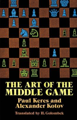 The The Art of the Middle Game Art of the Middle Game