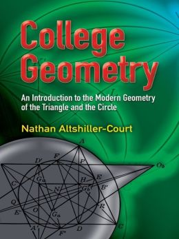 College Geometry: An Introduction to the Modern Geometry of the Triangle and the Circle