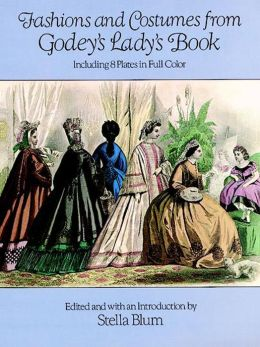 Fashions and Costumes from Godey's Lady's Book: Including 8 Plates in Full Color