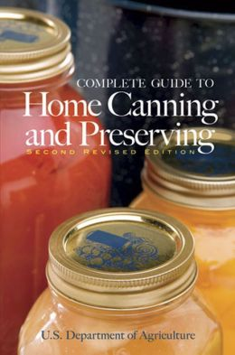 Complete Guide to Home Canning and Preserving (Second Revised Edition)