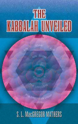 The The Kabbalah Unveiled Kabbalah Unveiled