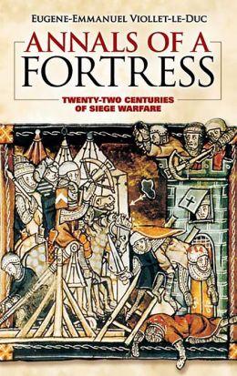 Annals of a Fortress: Twenty-two Centuries of Siege Warfare