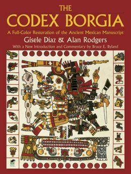 The Codex Borgia: A Full-Color Restoration of the Ancient Mexican Manuscript