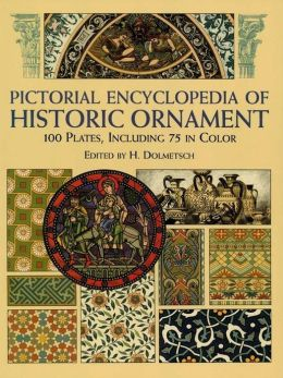 Pictorial Encyclopedia of Historic Ornament: 100 Plates, Including 75 in Full Color