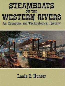 Steamboats on the Western Rivers: An Economic and Technological History