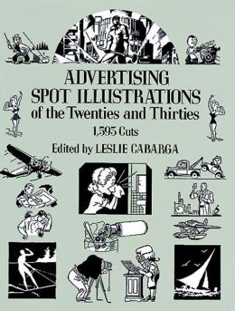 Advertising Spot Illustrations of the Twenties and Thirties: 1,593 Cuts