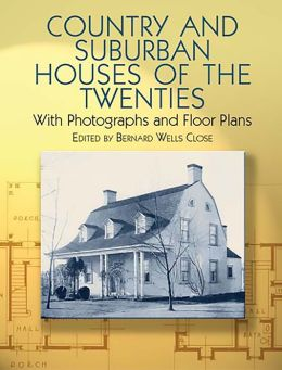 Country and Suburban Houses of the Twenties: With Photographs and Floor Plans