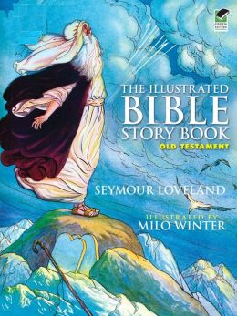 The Illustrated Bible Story Book -- Old Testament