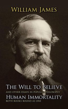 The Will to Believe: and other essays in popular philosophy, Human Immortality (Both books bound as one)