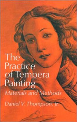 Practice of Tempera Painting: Materials and Methods
