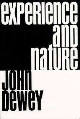 Experience and Nature (Paul Carus Lectures)