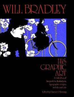 Will Bradley: His Graphic Art