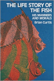 The Life Story of the Fish: His Manners and Morals