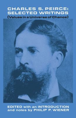Charles S. Peirce, Selected Writings