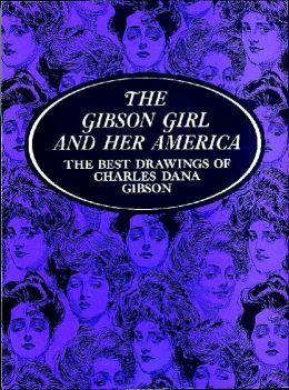 The Gibson Girl and Her America: The Best Drawings
