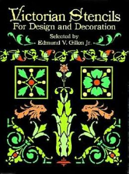 Victorian Stencils for Design and Decoration