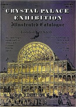 Crystal Palace Exhibition Illustrated Catalogue: London, 1851