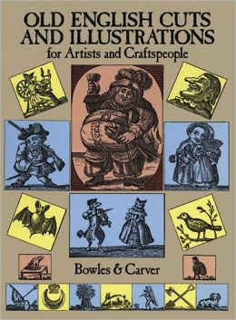 Old English Cuts and Illustrations for Artists and Craftspeople