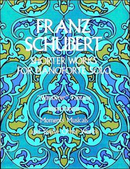 Shorter Works for Pianoforte Solo: (Sheet Music)
